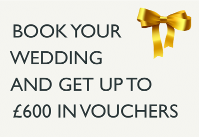 book your wedding and get up to £600 in vouchers